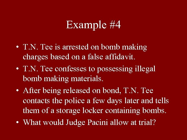 Example #4 • T. N. Tee is arrested on bomb making charges based on