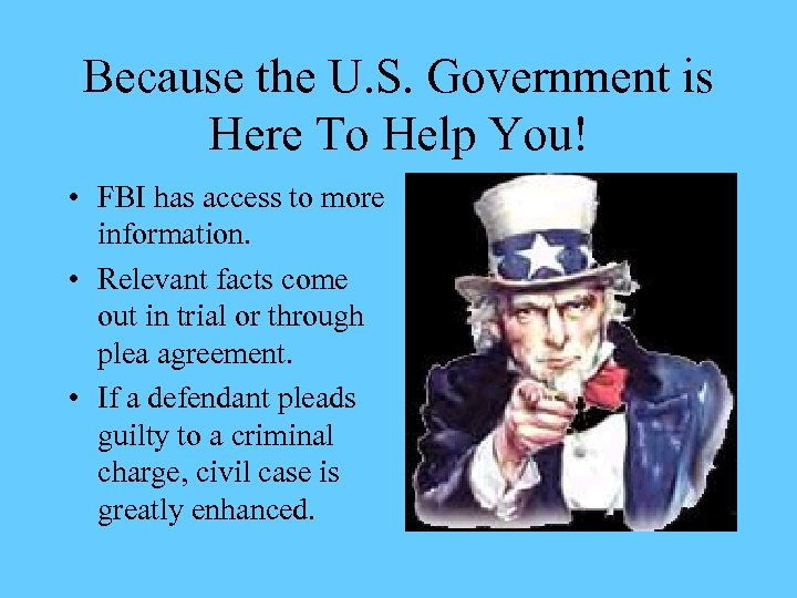 Because the U. S. Government is Here To Help You! • FBI has access