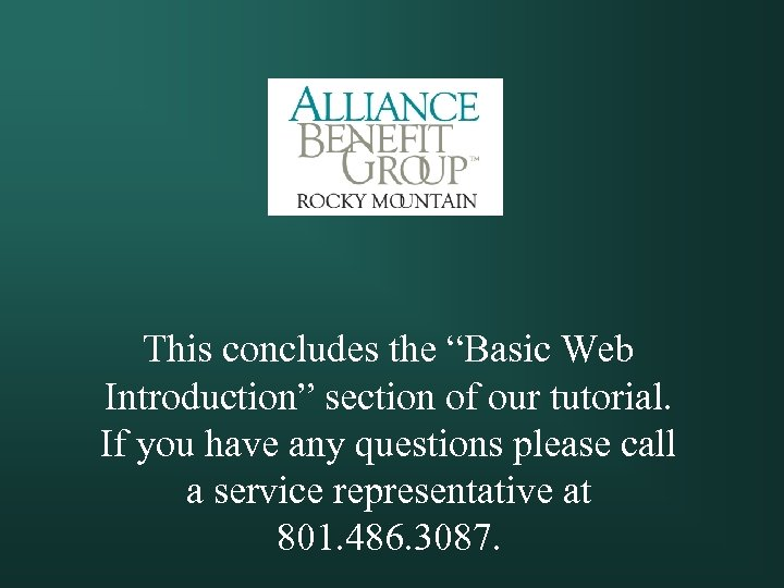 """This concludes the """"Basic Web Introduction"""" section of our tutorial. If you have any"""