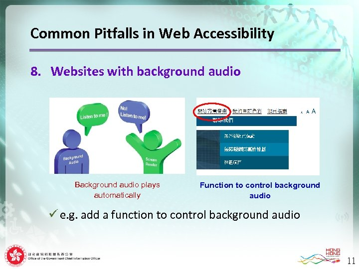 Common Pitfalls in Web Accessibility 8. Websites with background audio Background audio plays automatically