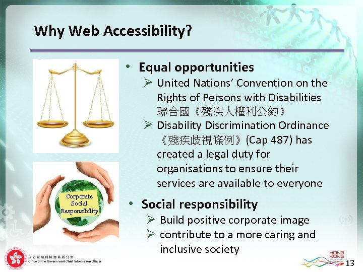 Why Web Accessibility? • Equal opportunities Ø United Nations' Convention on the Rights of