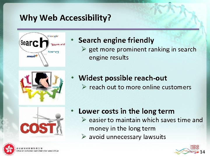 Why Web Accessibility? • Search engine friendly Ø get more prominent ranking in search