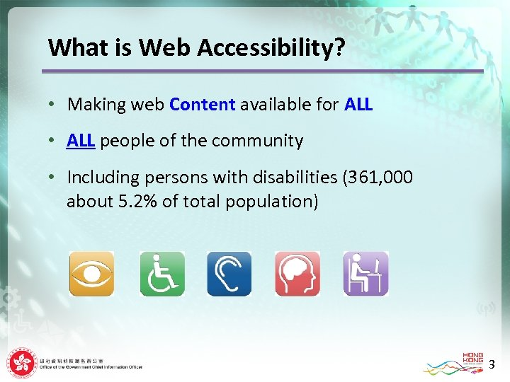 What is Web Accessibility? • Making web Content available for ALL • ALL people