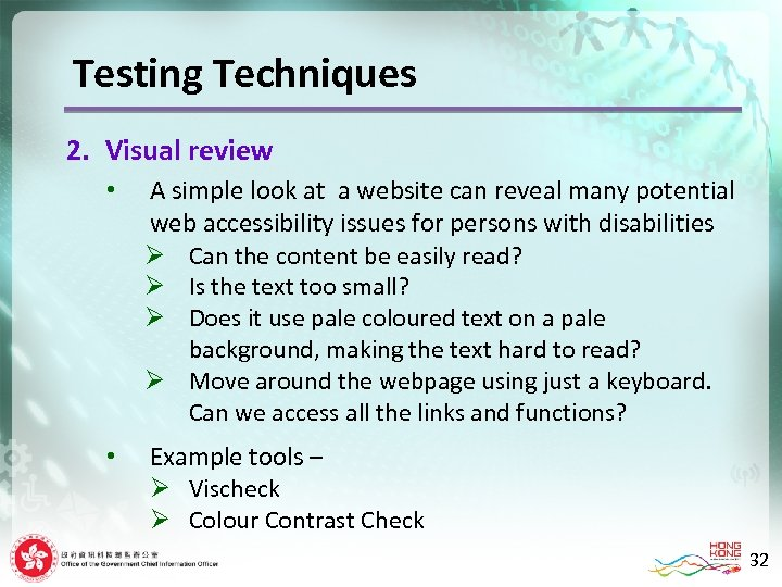 Testing Techniques 2. Visual review • A simple look at a website can reveal