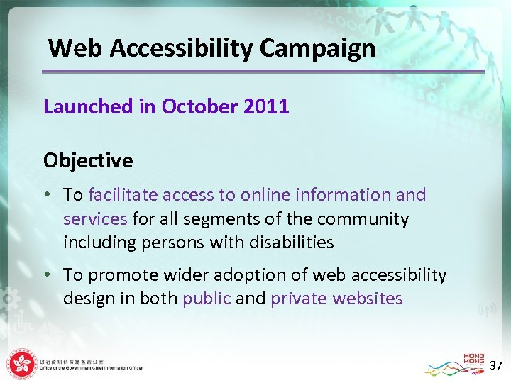 Web Accessibility Campaign Launched in October 2011 Objective • To facilitate access to online