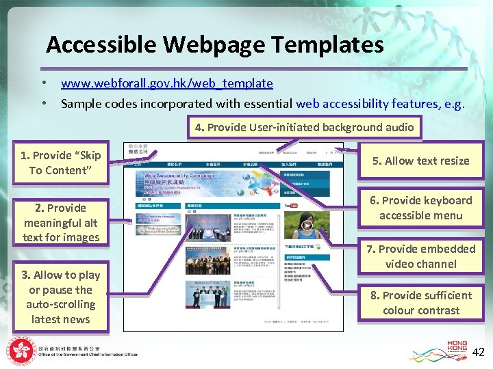 Accessible Webpage Templates • • www. webforall. gov. hk/web_template Sample codes incorporated with essential