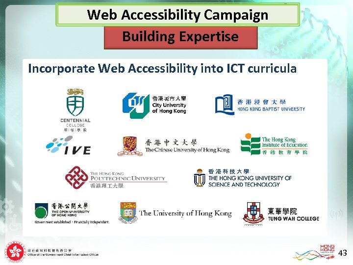Web Accessibility Campaign Building Expertise Incorporate Web Accessibility into ICT curricula 43