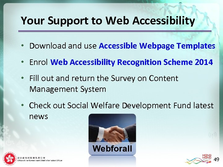 Your Support to Web Accessibility • Download and use Accessible Webpage Templates • Enrol