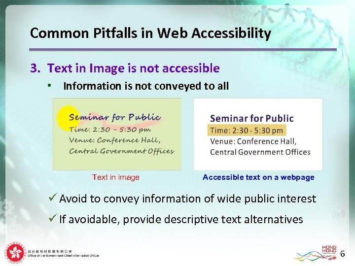 Common Pitfalls in Web Accessibility 3. Text in Image is not accessible • Information