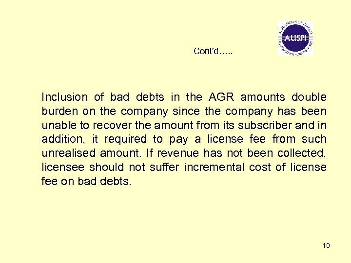 Cont'd…. . Inclusion of bad debts in the AGR amounts double burden on the