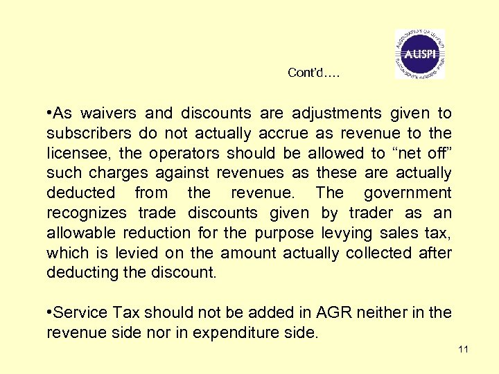 Cont'd…. • As waivers and discounts are adjustments given to subscribers do not actually