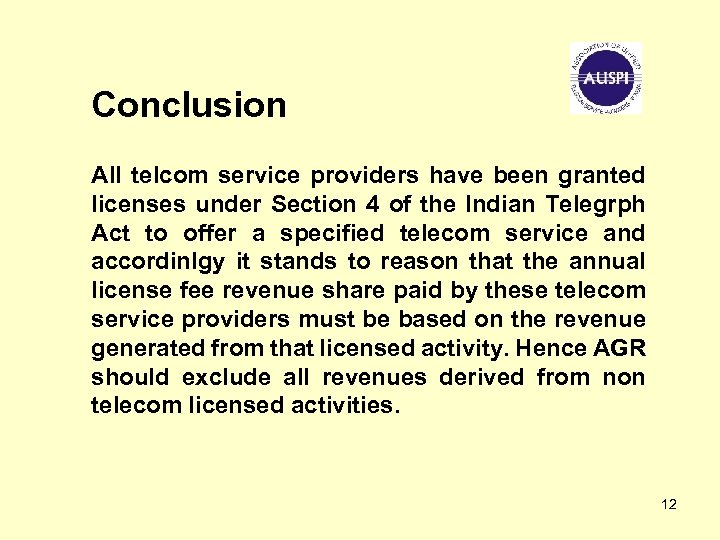 Conclusion All telcom service providers have been granted licenses under Section 4 of the