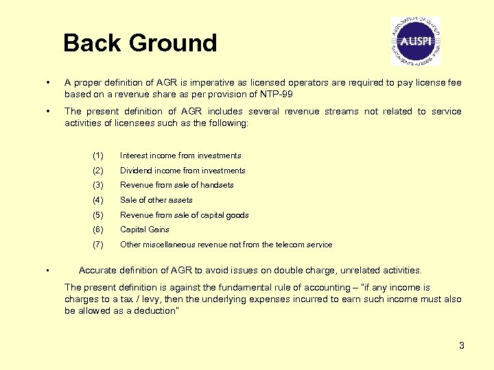 Back Ground • A proper definition of AGR is imperative as licensed operators are