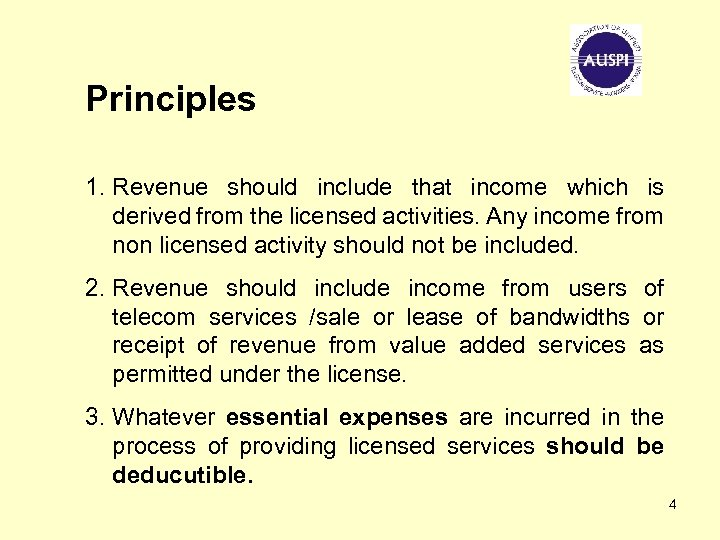 Principles 1. Revenue should include that income which is derived from the licensed activities.