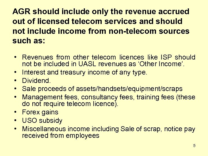 AGR should include only the revenue accrued out of licensed telecom services and should