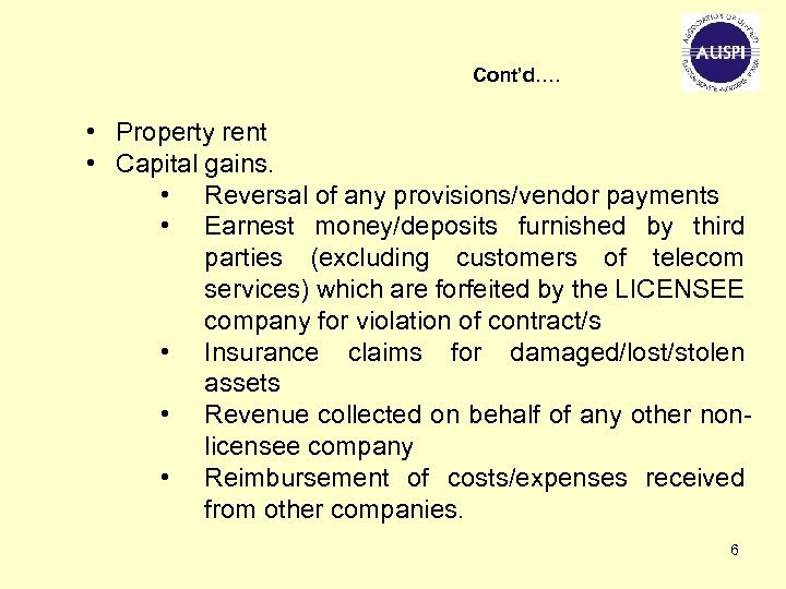 Cont'd…. • Property rent • Capital gains. • Reversal of any provisions/vendor payments •