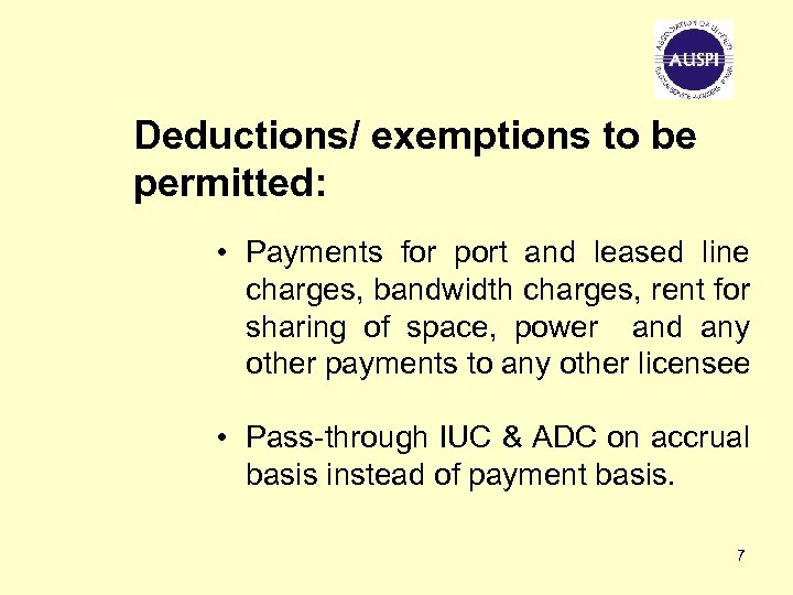 Deductions/ exemptions to be permitted: • Payments for port and leased line charges, bandwidth