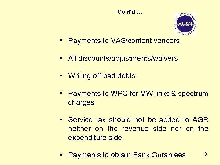Cont'd…. . • Payments to VAS/content vendors • All discounts/adjustments/waivers • Writing off bad