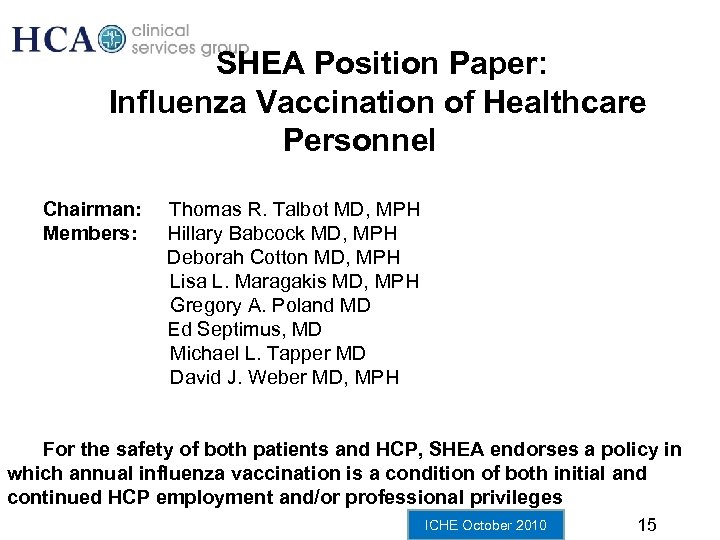 SHEA Position Paper: Influenza Vaccination of Healthcare Personnel Chairman: Members: Thomas R. Talbot MD,