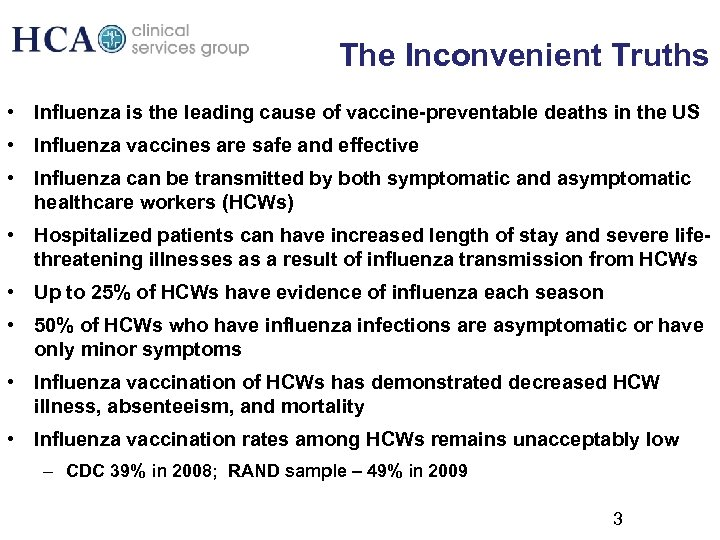 The Inconvenient Truths • Influenza is the leading cause of vaccine-preventable deaths in the