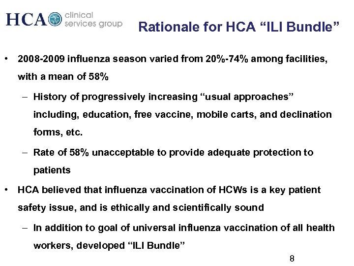 "Rationale for HCA ""ILI Bundle"" • 2008 -2009 influenza season varied from 20%-74% among"