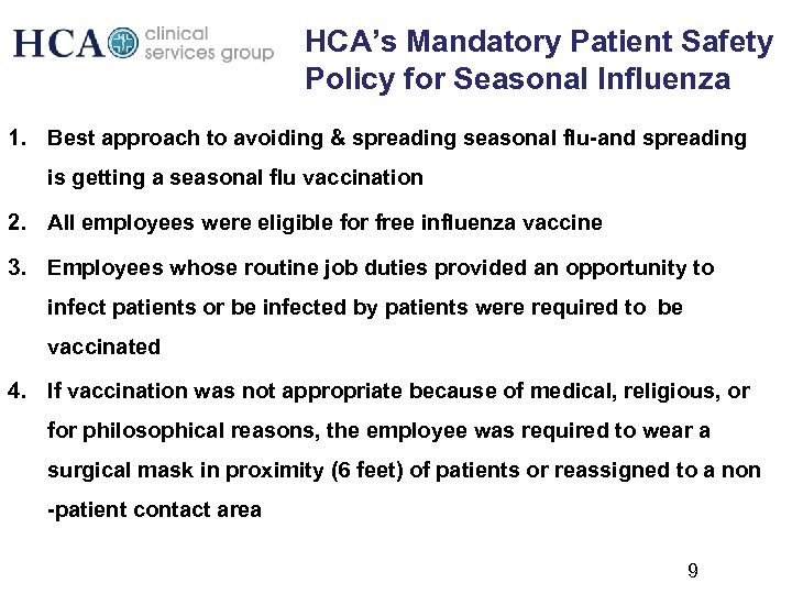 HCA's Mandatory Patient Safety Policy for Seasonal Influenza 1. Best approach to avoiding &
