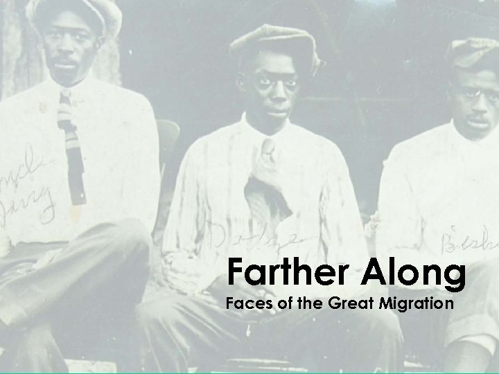 Farther Along Faces of the Great Migration