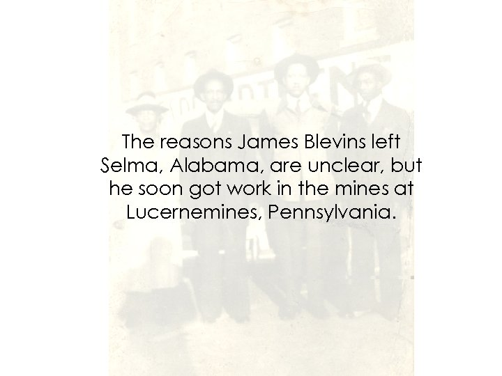 The reasons James Blevins left Selma, Alabama, are unclear, but he soon got work