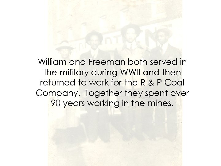 William and Freeman both served in the military during WWII and then returned to