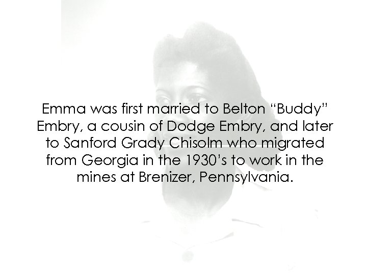 """Emma was first married to Belton """"Buddy"""" Embry, a cousin of Dodge Embry, and"""