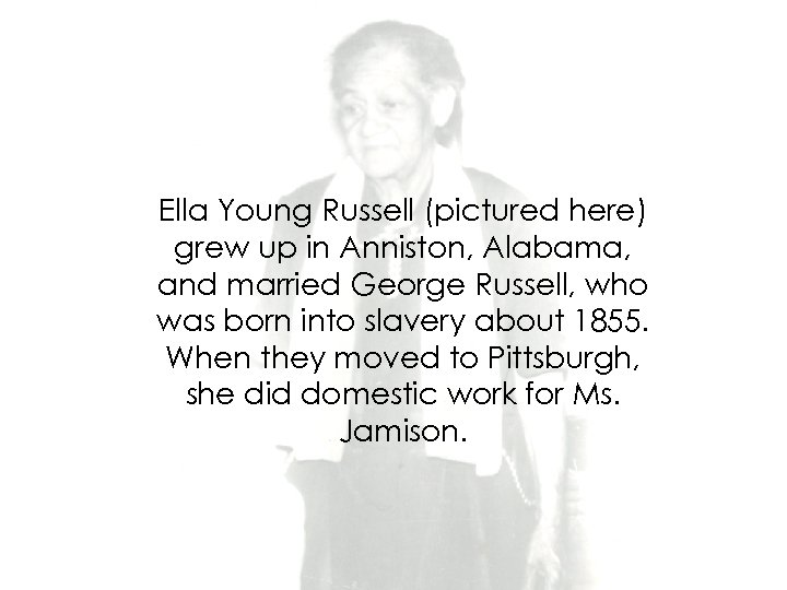 Ella Young Russell (pictured here) grew up in Anniston, Alabama, and married George Russell,
