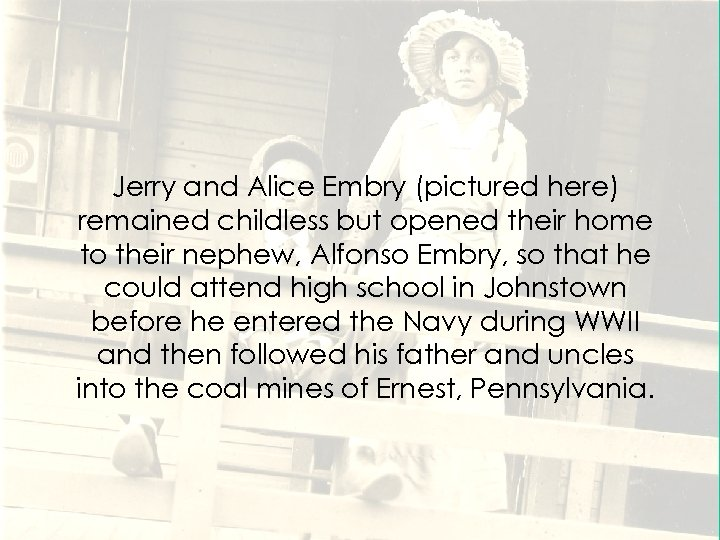 Jerry and Alice Embry (pictured here) remained childless but opened their home to their
