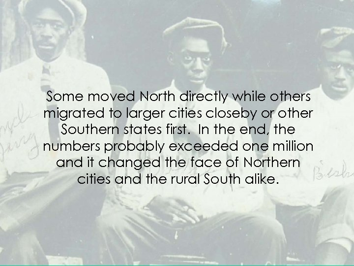 Some moved North directly while others migrated to larger cities closeby or other Southern