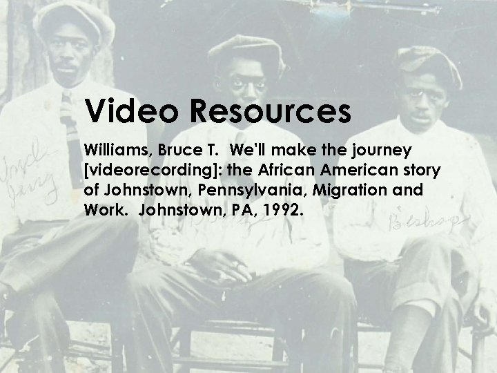 Video Resources Williams, Bruce T. We'll make the journey [videorecording]: the African American story