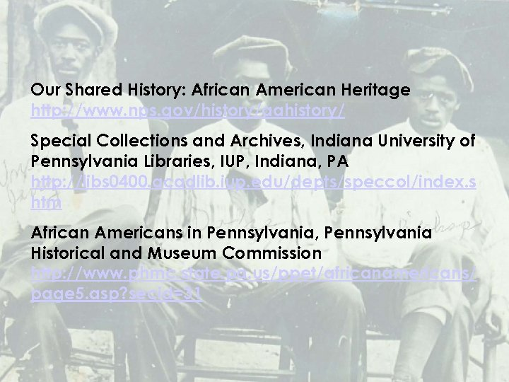 Our Shared History: African American Heritage http: //www. nps. gov/history/aahistory/ Special Collections and Archives,