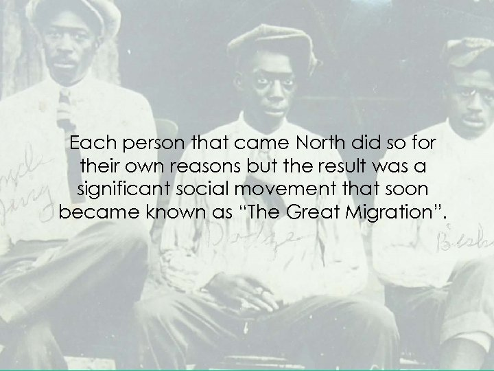 Each person that came North did so for their own reasons but the result