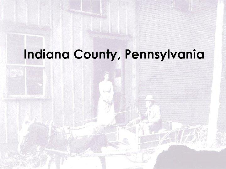 Indiana County, Pennsylvania