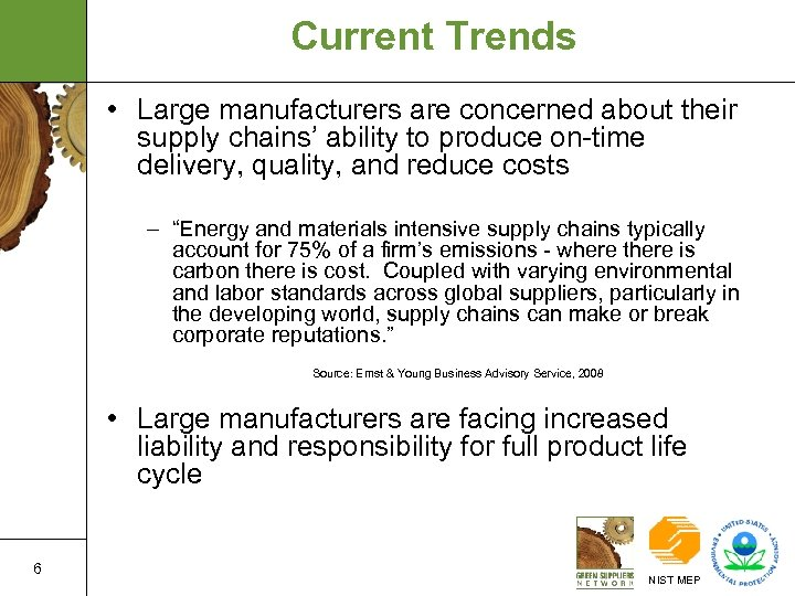 Current Trends • Large manufacturers are concerned about their supply chains' ability to produce