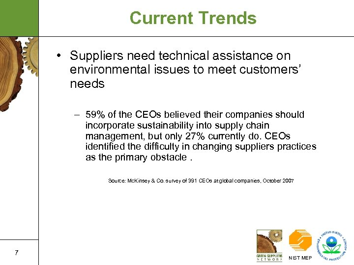 Current Trends • Suppliers need technical assistance on environmental issues to meet customers' needs