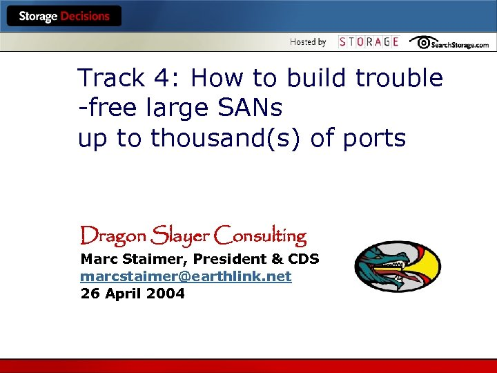 Track 4: How to build trouble -free large SANs up to thousand(s) of ports