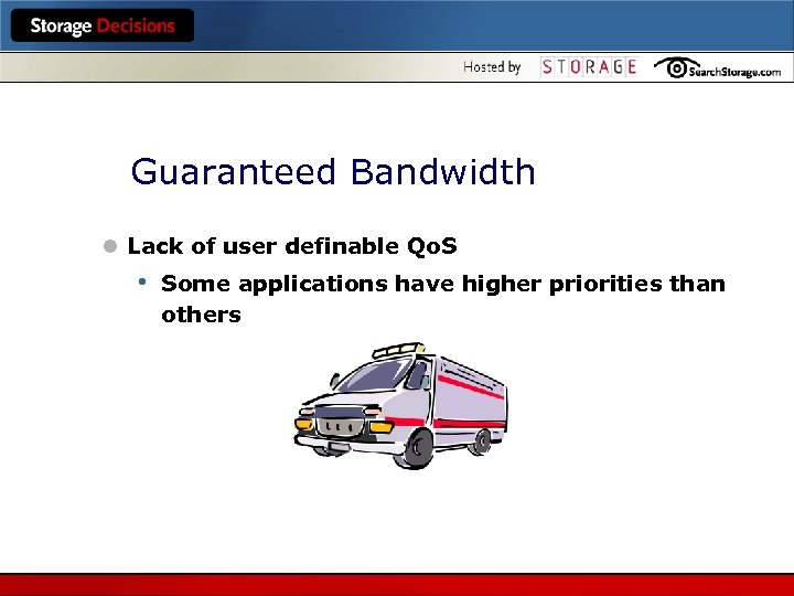 Guaranteed Bandwidth l Lack of user definable Qo. S • Some applications have higher
