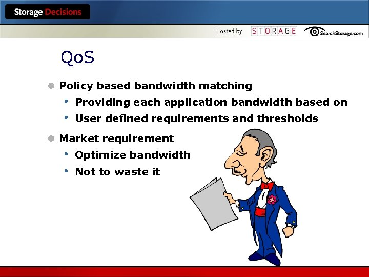Qo. S l Policy based bandwidth matching • • Providing each application bandwidth based