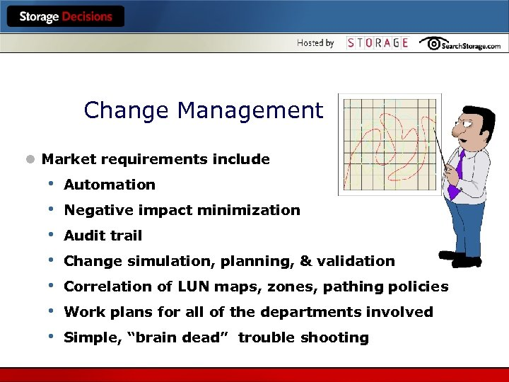 Change Management l Market requirements include • • Automation Negative impact minimization Audit trail