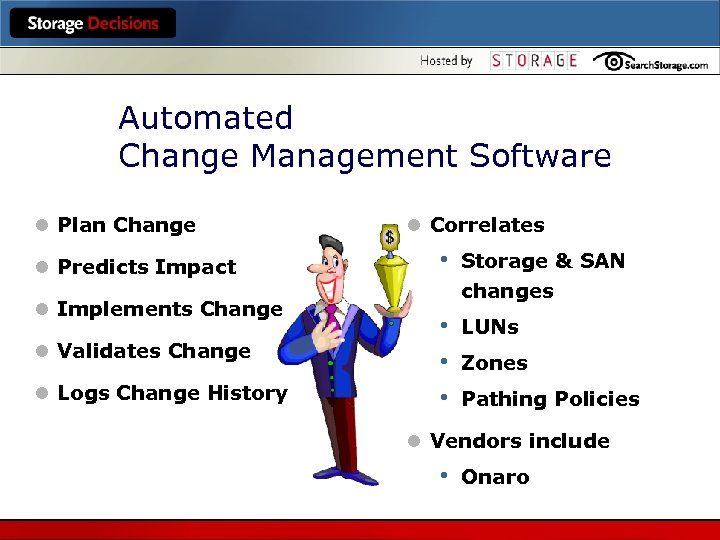 Automated Change Management Software l Plan Change l Predicts Impact l Implements Change l