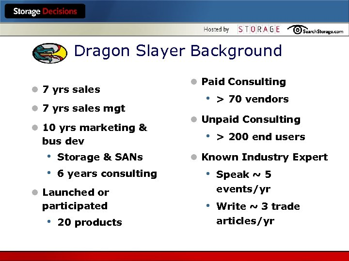 Dragon Slayer Background l 7 yrs sales mgt l 10 yrs marketing & bus