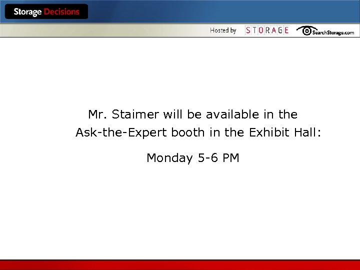 Mr. Staimer will be available in the Ask-the-Expert booth in the Exhibit Hall: Monday