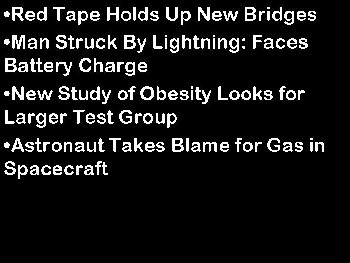 • Red Tape Holds Up New Bridges • Man Struck By Lightning: Faces