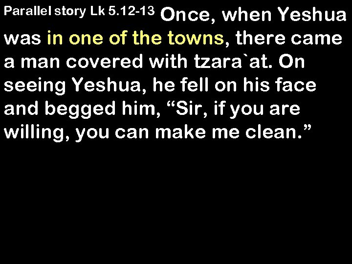 Once, when Yeshua was in one of the towns, there came a man covered