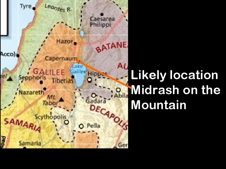 Likely location Midrash on the Mountain 16