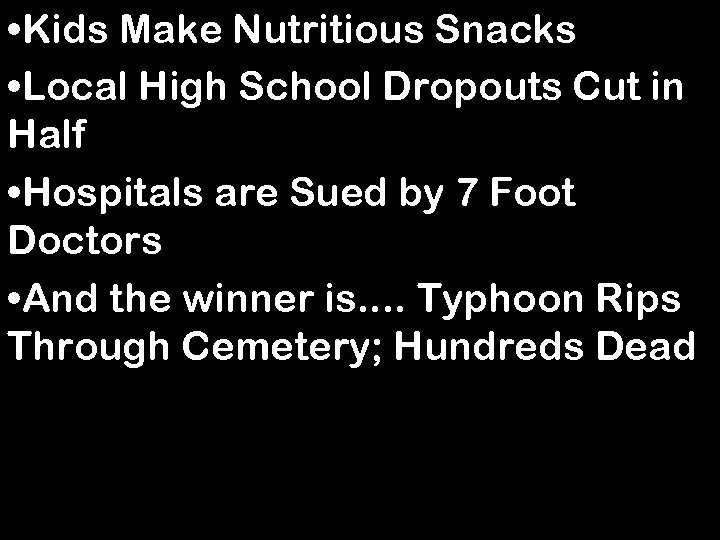 • Kids Make Nutritious Snacks  • Local High School Dropouts Cut in